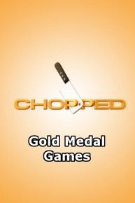 Show Chopped: Gold Medal Games