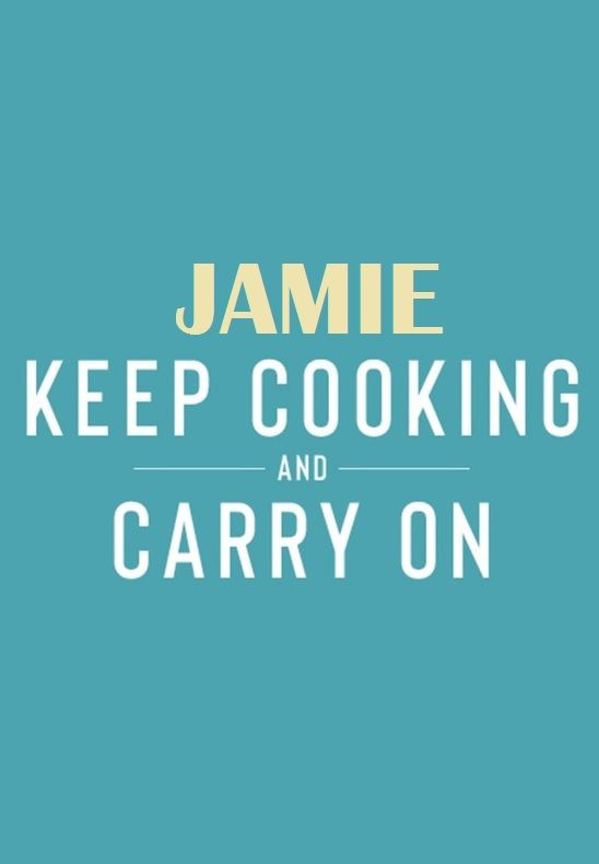 Show Jamie: Keep Cooking and Carry On