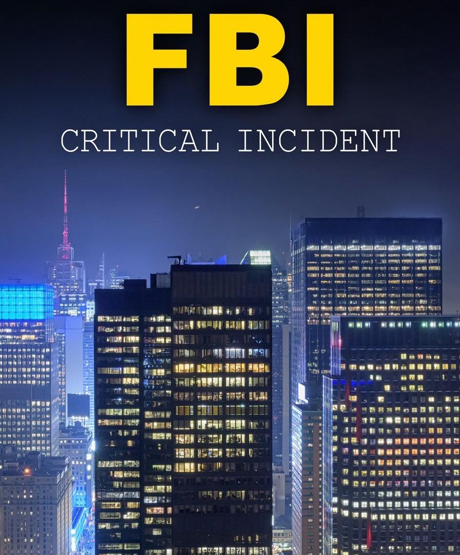 Show FBI: Critical Incident