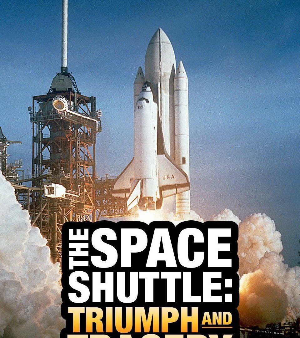 Show The Space Shuttle: Triumph and Tragedy