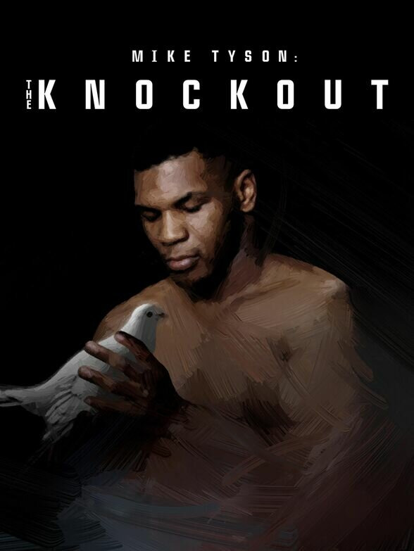 Сериал Mike Tyson: The Knockout