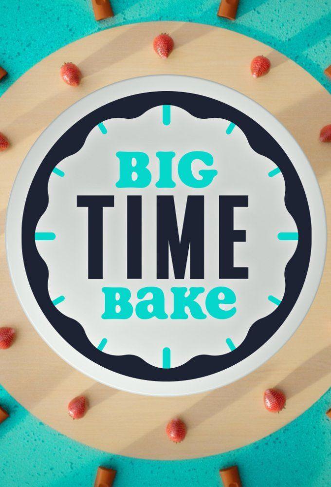 Show Big Time Bake