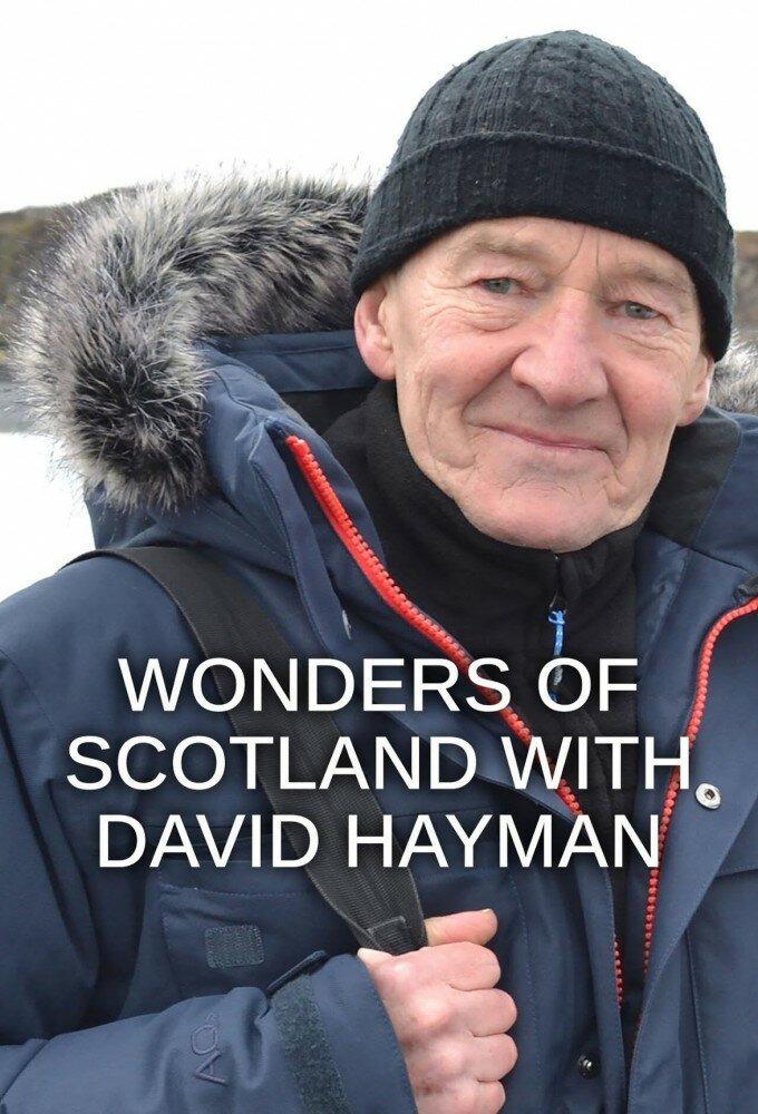 Сериал Wonders of Scotland with David Hayman
