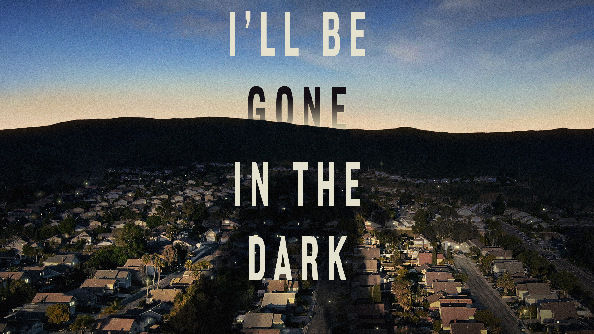 Show I'll Be Gone in the Dark