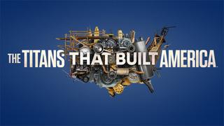 The Titans That Built America сезон 1