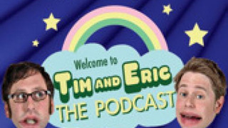 Tim and Eric The Podcast сезон 1