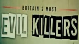 Britain's Most Evil Killers сезон 6