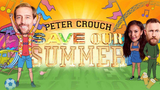 Peter Crouch: Save Our Summer сезон 1