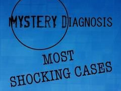 Mystery Diagnosis: Most Shocking Cases сезон 1