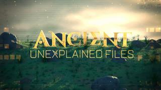 Ancient Unexplained Files season 1