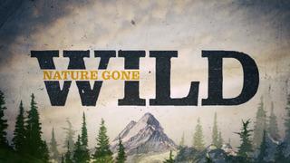 Nature Gone Wild season 1
