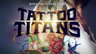 Tattoo Titans сезон 1