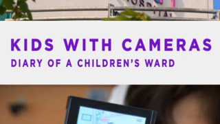 Kids with Cameras: Diary of a Children's Ward сезон 1