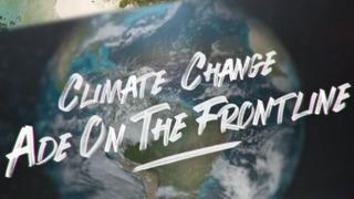 Climate Change: Ade on the Frontline сезон 1