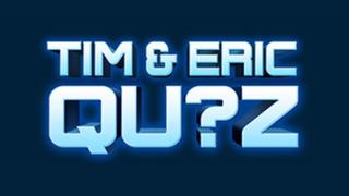 Tim & Eric Qu?z сезон 1